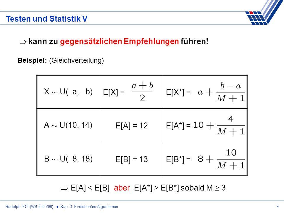  E[A] < E[B] aber E[A*] > E[B*] sobald M  3